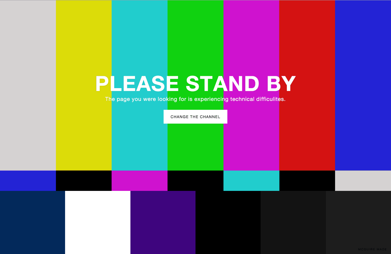 """Classic """"Please Stand By"""" 404 error page made with love by Ryan McGuire. #404 #error  @BellsDesign 404 Error Messages Web  - UI Garage - The database of UI"""